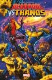 Tim Seeley - Deadpool vs Thanos - Jusqu'à ce que la mort nous sépare.