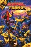 Tim Seeley et Elmo Bondoc - Deadpool vs Thanos - Jusqu'à ce que la mort nous sépare.