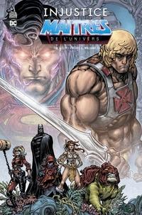 Tim Seeley et Ii freddie e. Williams - DC DELUXE  : Injustice Vs Les Maîtres de l'Univers.