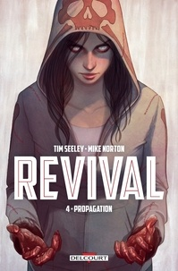 Tim Seeley et Mike Norton - Revival Tome 4 : Propagation.