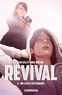 Tim Seeley et Mike Norton - Revival Tome 6 : Une loyale descendance.