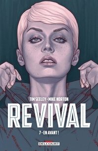 Tim Seeley et Mike Norton - Revival Tome 7 : En avant !.