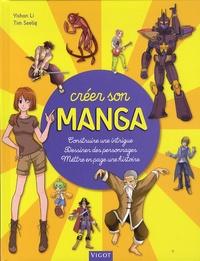 Tim Seeling et Yishan Li - Créer son manga - Construire une intrigue, dessiner des personnages, mettre en pages une histoire.