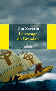 Tim Severin - Le voyage du Brendan - A travers l'Atlantique dans un bâteau de cuir.