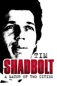 Tim Shadbolt - A Mayor of Two Cities.