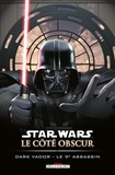 Tim Siedell et Stephen Thompson - Star Wars, Le côté obscur Tome 14 : Dark Vador - Le 9e assassin.