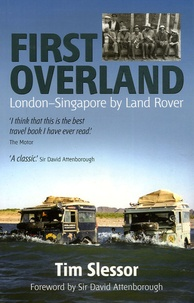 Tim Slessor - First Overland - London-Singapore by Land Rover.