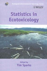 Tim Sparks - Statistics in Ecotoxicology.