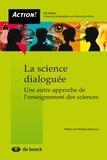 Tim Sprod et Nicole Decostre - La science dialoguée - Une autre approche de l'enseignement des sciences.