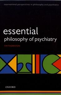 Tim Thornton - Essential Philosophy of Psychiatry.
