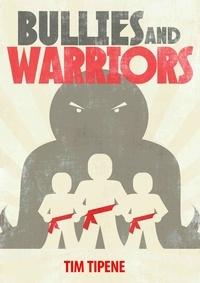 Tim Tipene - Bullies & Warriors.