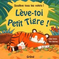 Tim Warnes et Julie Sykes - Lève-toi Petit Tigre !.