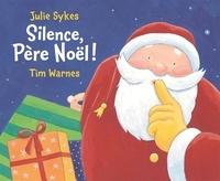 Tim Warnes et Julie Sykes - Silence, Père Noël !.