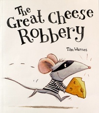 Tim Warnes - The Great Cheese Robbery.