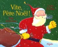 Tim Warnes et Julie Sykes - Vite, Père Noël !.