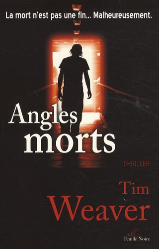 Tim Weaver - Angles morts.