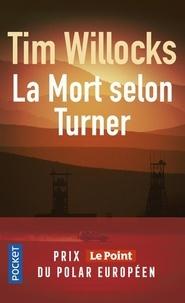 Tim Willocks - La Mort selon Turner.