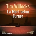 Tim Willocks et Benjamin Legrand - La Mort selon Turner.