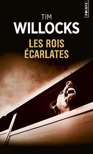 Tim Willocks - Les rois écarlates.