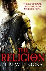 Tim Willocks - The Religion.
