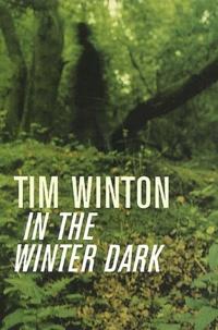 Tim Winton - In the Winter Dark.