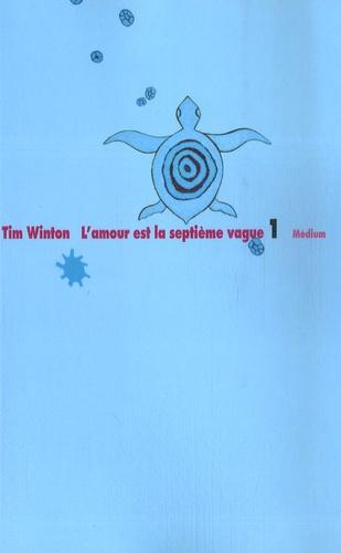 Tim Winton - L'amour est la septième vague.