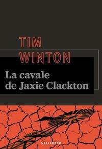 Tim Winton - La cavale de Jaxie Clackton.