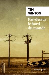 Tim Winton - Par-dessus le bord du monde.