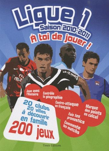 Timée Editions - Ligue 1 Saison 2010-2011 - A toi de jouer !.