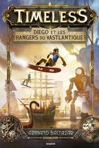 Armand Baltazar - Timeless, Tome 01 - Diego et les rangers du Vastlantique.