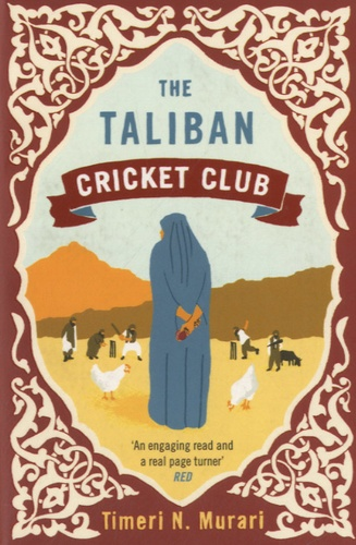 Timeri N. Murari - The Taliban Cricket Club.