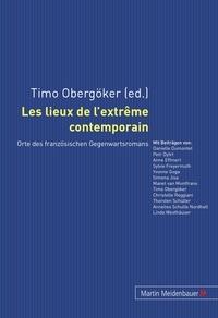 Timo Obergöker - Les lieux de l'extrême contemporain - Orte des französischen Gegenwartsromans.