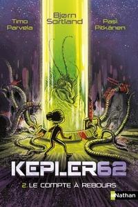 Timo Parvela et Bjorn Sortland - Kepler62 Tome 2 : Le compte à rebours.
