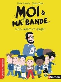 Timo Parvela et Zelda Zonk - Moi & ma super bande Tome 1 : S.O.S. maître en danger !.