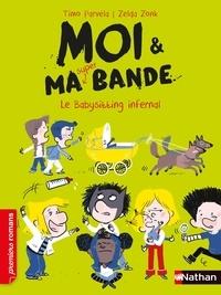 Timo Parvela - Moi & ma super bande Tome 11 : Le baby-sitting infernal.