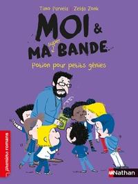Timo Parvela et Zelda Zonk - Moi & ma super bande Tome 12 : Potion pour petit génies.