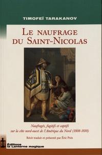 Timofeï Tarakanov - Le naufrage du Saint-Nicolas - Naufragés, fugitifs et captifs sur la côte nord-ouest de l'Amérique du Nord (1808-1810).