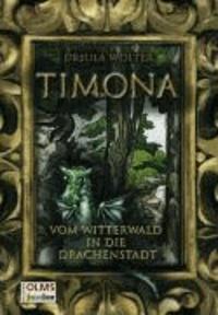 Timona - Vom Witterwald in die Drachenstadt.