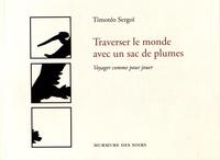 Timotéo Sergoï - Traverser le monde avec un sac de plumes.