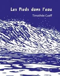 Timothée Cueff et  Lunatique - Les Pieds dans l'eau.