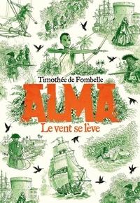 Timothée de Fombelle - Alma - Le vent se lève.