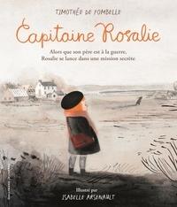 Timothée de Fombelle et Isabelle Arsenault - Capitaine Rosalie.