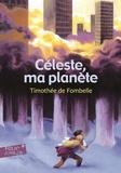 Timothée de Fombelle - Céleste, ma planète.