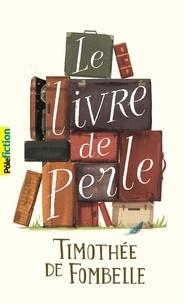 Timothée de Fombelle - Le livre de Perle.