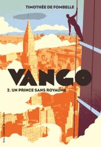 Timothée de Fombelle - Vango Tome 2 : Un prince sans royaume.