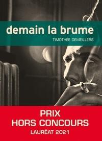 Timothée Demeillers - Demain la brume.