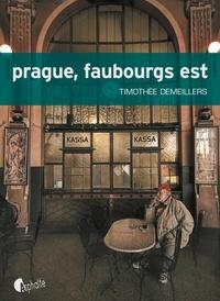 Timothée Demeillers - Prague, faubourgs est.