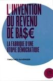Timothée Duverger - L'invention du revenu de base - La fabrique d'une utopie démocratique.
