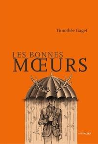 Timothée Gaget - Les bonnes moeurs.