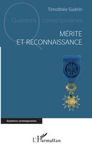 Timothée Guérin - Mérite et reconnaissance.